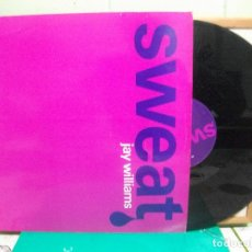 Discos de vinilo: JAY WILLIAMS SWEAT MAXI UK 1990 PDELUXE. Lote 151551018