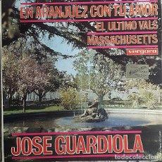 Discos de vinilo: JOSE GUARDIOLA – EN ARANJUEZ CON TU AMOR - SINGLE VERGARA SPAIN 1967. Lote 151555614