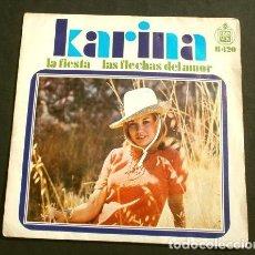 Discos de vinilo: KARINA (SINGLE 1968) LA FIESTA - LAS FLECHAS DEL AMOR. Lote 151576610