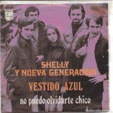 Discos de vinilo: SHELLY Y NUEVA GENERACION / VESTIDO AZUL / NO PUEDO OLVIDARTE (SINGLE 1969). Lote 151577090