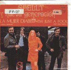 Discos de vinilo: SHELLY Y NUEVA GENERACION / LA MUJER DIABLO / I'M JUST A FOOL (SINGLE 1968). Lote 151577298