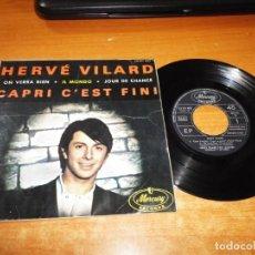 Discos de vinilo: HERVE VILARD CAPRI C´EST FINI EP VINILO DEL AÑO 1965 MERCURY CON JACQUES DENJEAN Y SU ORQUESTA. Lote 151581190