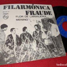 Discos de vinilo: FILARMONICA FRAUDE FLOR DE LARANJEIRA/MENINO 7 SINGLE 1969 PHILIPS EDICION ESPAÑOLA SPAIN. Lote 151583166