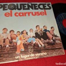Discos de vinilo: PEQUEÑECES EL CARRUSEL/UN LUGAR DE VERANO 7 SINGLE 1970 PHILIPS JOSE LUIS ARMENTEROS POPSIKE. Lote 151583538