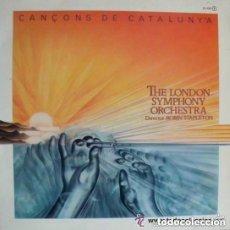 Discos de vinilo: CANÇONS DE CATALUNYA - THE LONDON SYMPHONY ORCHESTRA - LP ZAFIRO 1983. Lote 151611518