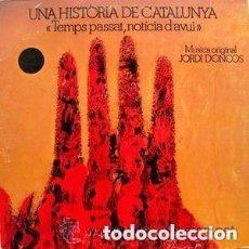 Discos de vinilo: JORDI DONCOS - UNA HISTÒRIA DE CATALUNYA - LP PHONIC 1978 + POSTER. Lote 151611794