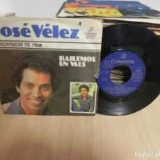 Discos de vinilo: JOSE VELEZ - EUROVISION 78 - BAILEMOS UN VALS - ¿POR QUE TE FUISTE? (VER FOTO VER ESTADO FUNDA) . Lote 151619138