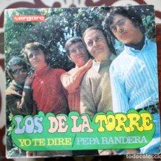 Discos de vinilo: LOS DE LA TORRE / YO TE DIRA / PEPA BANDERA (SINGLE 1969). Lote 151627158