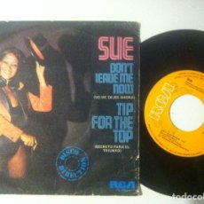 Discos de vinilo: SUE - TIP FOR THE TOP / DON'T LEAVE ME NOW - SINGLE 1980 - RCA. Lote 151634494