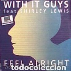 Discos de vinilo: FEEL ALRIGHT / WITH IT GUYS FEAT SHIRLEY LEWIS / MAXI-SINGLE 12'. Lote 151651802