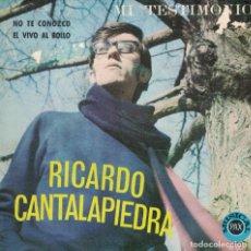 Discos de vinilo: RICARDO CANTALAPIEDRA - NO TE CONOZCO / EL VIVO AL BOLLO (SINGLE ESPAÑOL, DISCOTECA PAX 1969). Lote 151672566