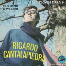 Discos de vinilo: RICARDO CANTALAPIEDRA - NO TE CONOZCO / EL VIVO AL BOLLO (SINGLE ESPAÑOL, DISCOTECA PAX 1969). Lote 151672578