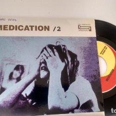 Discos de vinilo: SINGLE (VINILO) DE MEDICATION AÑOS 90. Lote 151675058