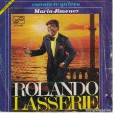 Discos de vinilo: ROLANDO LASSERIE - CUANTO TE QUIERO / MARIA JIMENEZ (SINGLE PROMO ESPAÑOL, MUSART 1971). Lote 151679210