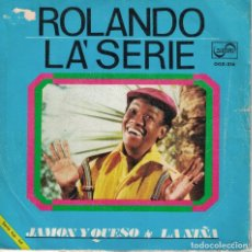Discos de vinilo: ROLANDO LASSERIE - JAMON Y QUESO / LA NIÑA (SINGLE PROMO ESPAÑOL, MUSART 1971). Lote 151679614