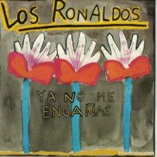 Discos de vinilo: LOS RONALDOS - YA NO ME ENGAÑAS / SEN TI LLAMAR (SINGLE ESPAÑOL, EMI 1990). Lote 151683194