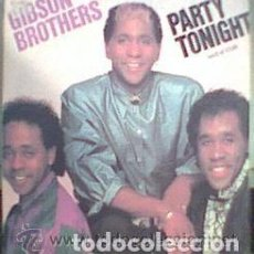 Discos de vinilo: GIBSON BROTHERS / PARTY TONIGHT / MAXI-SINGLE 12 PULGADAS. Lote 151687746