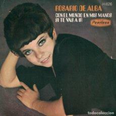 Discos de vinilo: ROSARIO DE ALBA - CON EL MUNDO EN MIS MANOS / SI TE VAS A IR (SINGLE ESPAÑOL, PEERLESS 1970). Lote 151698878