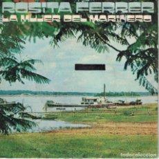 Discos de vinilo: ROSITA FERRER - LA MUJER DEL MARINERO / TRISTE PRIMAVERA (SINGLE ESPAÑOL, CBS 1972). Lote 151699586