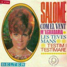 Discos de vinilo: SALOME - COM EL VENT/M'AGRADARIA/LES TEVES MANS/T'ESTIM I T'ESTIMARE (EP ESPAÑOL, BELTER 1967). Lote 151705222