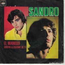 Discos de vinilo: SANDRO - EL MANIQUI / QUIERO LLENARME DE TI (SINGLE ESPAÑOL, CBS 1970). Lote 151717714