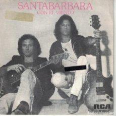 Discos de vinilo: SANTABARBARA - CON EL VIENTO / EL FUEGO MUERE EN EL MAR (SINGLE PROMO ESPAÑOL, RCA 1979). Lote 151720882