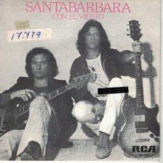 Discos de vinilo: SANTABARBARA - CON EL VIENTO / EL FUEGO MUERE EN EL MAR (SINGLE ESPAÑOL, RCA 1979). Lote 151721218