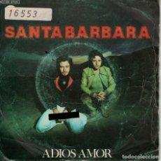 Discos de vinilo: SANTABARBARA - ADIOS AMOR / CANTANDO (SINGLE ESPAÑOL, EMI 1978). Lote 151721330