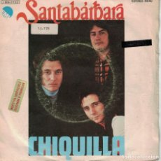 Discos de vinilo: SANTABARBARA - CHIQUILLA / BAJA DE TU NUBE (SINGLE ESPAÑOL, EMI 1974). Lote 151721574