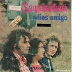 Discos de vinilo: SANTABARBARA - ADIOS AMIGO / COLORES (SINGLE ESPAÑOL, EMI 1974). Lote 151721714