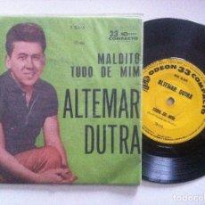 Discos de vinilo: ALTEMAR DUTRA - MALDITO / TUDO DE MIM - SINGLE BRASILEÑO 33 1964 - ODEON. Lote 151787122