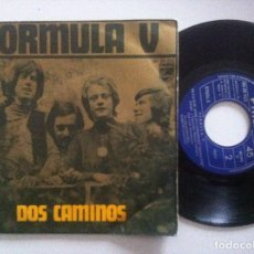 Discos de vinilo: FORMULA V - DOS CAMINOS / ME FALTA SU AMOR - SINGLE 1970 - PHILIPS. Lote 151821298