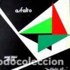 Discos de vinilo: ASFALTO – BUFFALO VIL… -MAXI SINGLE 45 R.P.M. VINILO. Lote 151835222