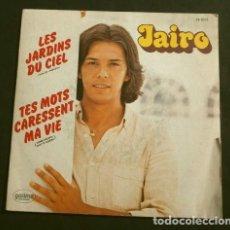 Discos de vinilo: JAIRO (SINGLE EDICIÓN FRANCESA 1980) LES JARDINS DU CIEL (SUN OF JAMAICA) - TRES MOTS CARESSEMENT MA. Lote 151844186