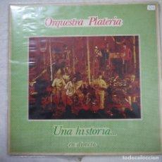 Discos de vinilo: ORQUESTRA PLATERIA - UNA HISTORIA… EN DIRECTO - LP 1981 . Lote 151846122