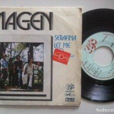Discos de vinilo: IMAGEN - SERAFINA / LET ME GO - SINGLE 1972 - UNIC / EKIPO. Lote 151848394