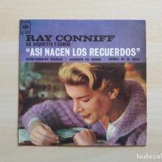 Discos de vinilo: RAY CONNIFF - SU ORQUESTA Y COROS - ASÍ NACEN LOS RECUERDOS - SINGLE - VINILO - CBS - 1962. Lote 151849178