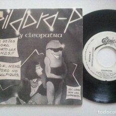 Discos de vinilo: PILDORA P - CLEOPATRA - SINGLE PROMOCIONAL SOLO UNA CANCION 1985 - EPIC. Lote 151851826