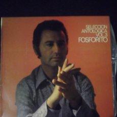 Discos de vinilo: SELECCIÓN ANTOLOGICA VOL. 3 FOSFORITO BELTER FOSFORITO GUITARRA: PACO DE LUCÍA. Lote 151853826