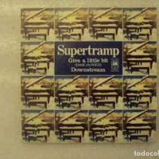 Discos de vinilo: SUPERTRAMP, GIVE A LITTLE BIT, DOWNSTREAM. SINGLE EDICION ESPAÑOLA 1977. A&M RECORDS. Lote 151859098