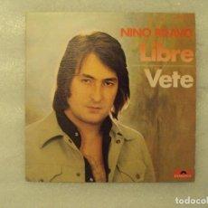 Discos de vinilo: NINO BRAVO, LIBRE, VETE. SINGLE EDICION ESPAÑOLA 1972 POLYDOR. Lote 151861422