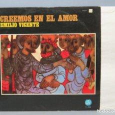 Discos de vinilo: LP. CREEMOS EN EL AMOR. EMILIO VICENTE. Lote 151865406