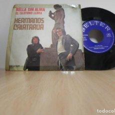 Discos de vinilo: HERMANOS CALATRAVA / EL TELEFONO LLORA(VER FOTO VER ESTADO FUNDA O CARATULA) . Lote 151869770