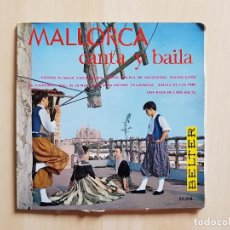 Discos de vinilo: MALLORCA - CANTA Y BAILA - SINGLE - VINILO - BELTER - 1960. Lote 151870402