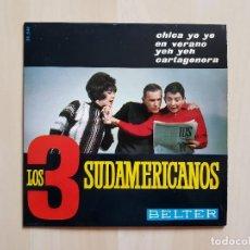 Discos de vinilo: LOS 3 SUDAMERICANOS - CHICA YE YE - SINGLE - VINILO - BELTER - 1965. Lote 151873518