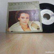 Discos de vinilo: ROCIO DURCAL - FUE TAN POCO TU CARIÑO / TARDE (VER FOTO VER ESTADO FUNDA O CARATULA). Lote 151875758