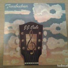 Discos de vinilo: J. J. CALE - TROUBADOUR- LP ARIOLA 1979 ED. ESPAÑOLA 27.323 MUY BUENAS CONDICIONES. . Lote 151876746