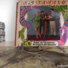 Discos de vinilo: LOS 3 SUDAMERICANOS. PULPA DE TAMARINDO....... (VER ESTADO FUNDA). Lote 151882894