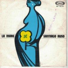 Discos de vinilo: SANTIAGO AUSO - MATER ADMIRABILIS / MATER INFIDELIS (SINGLE ESPAÑOL. MOVIEPLAY 1969). Lote 151941122