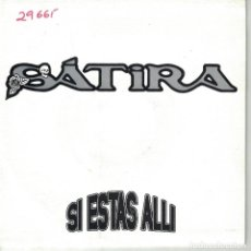Discos de vinilo: SATIRA (SPANISH HEAVY) - SI ESTAS ALLI / DIAS DE SOL (SINGLE ESPAÑOL, AVISPA RECORDS 1991). Lote 151945066